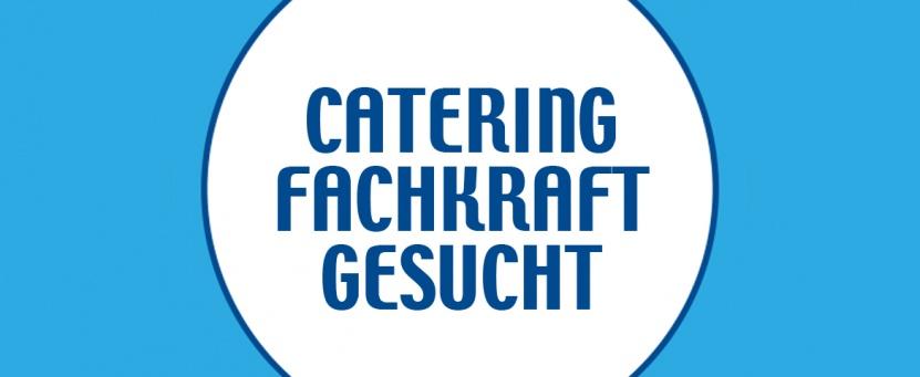Cateringfachkraft für unsere Benissimo GmbH gesucht